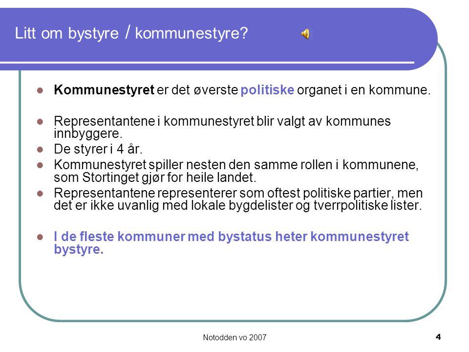 Notodden vo 20074 Litt om bystyre / kommunestyre.
