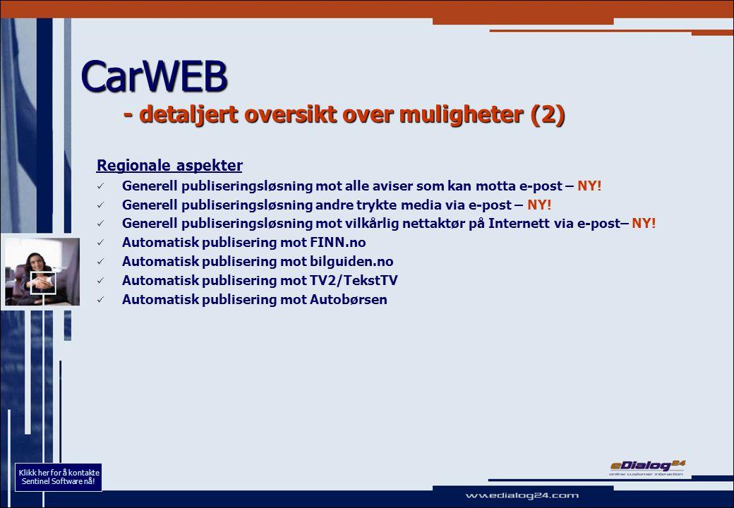 CarWEB - detaljert oversikt over muligheter (2) Regionale aspekter Generell publiseringsløsning mot alle aviser som kan motta e-post – NY! Generell pu