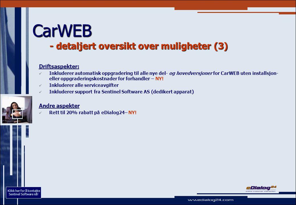 CarWEB - detaljert oversikt over muligheter (3) Driftsaspekter: Inkluderer automatisk oppgradering til alle nye del- og hovedversjoner for CarWEB uten