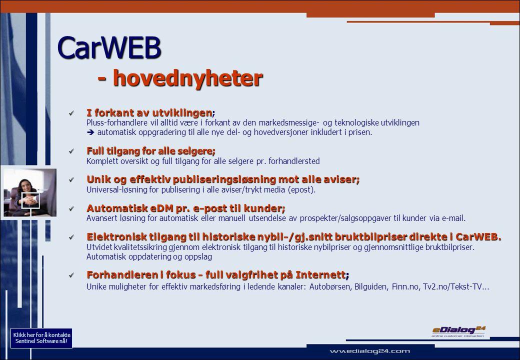 CarWEB - detaljert oversikt over muligheter (2) Regionale aspekter Generell publiseringsløsning mot alle aviser som kan motta e-post – NY.