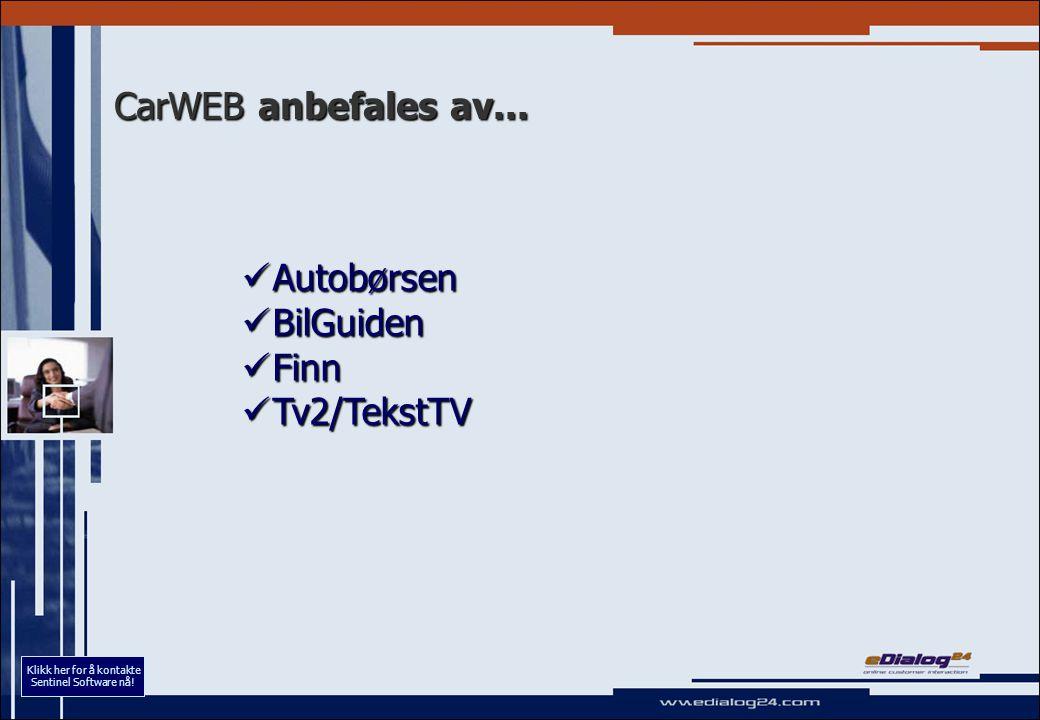 CarWEB anbefales av... Autobørsen Autobørsen BilGuiden BilGuiden Finn Finn Tv2/TekstTV Tv2/TekstTV Klikk her for å kontakte Sentinel Software nå!