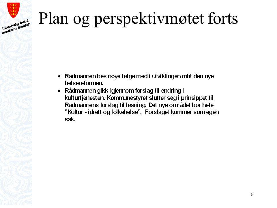 7 Formannskapets strategisamling - oppsummering Signalene gitt i plan- og perspektivmøtet 14.06.2010 gjelder fortsatt.