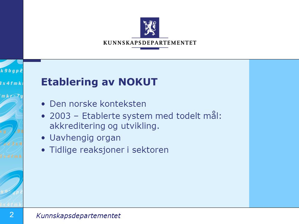 2 Den norske konteksten 2003 – Etablerte system med todelt mål: akkreditering og utvikling.