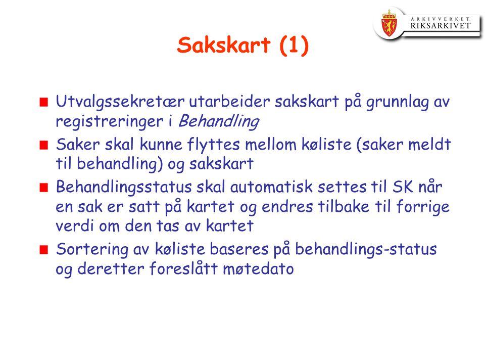 Sakskart (1) Utvalgssekretær utarbeider sakskart på grunnlag av registreringer i Behandling Saker skal kunne flyttes mellom køliste (saker meldt til b