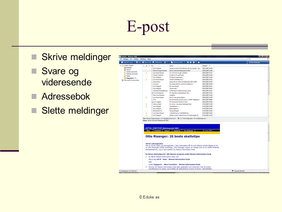 © Eduke as E-post Skrive meldinger Svare og videresende Adressebok Slette meldinger