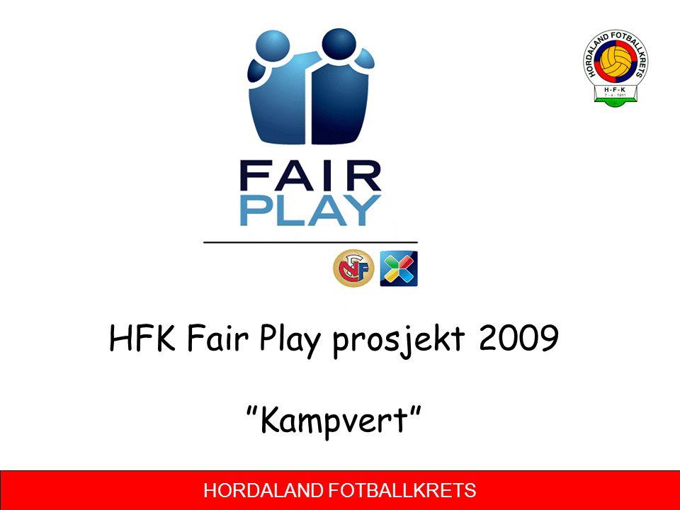 """HORDALAND FOTBALLKRETS HFK Fair Play prosjekt 2009 """"Kampvert"""""""