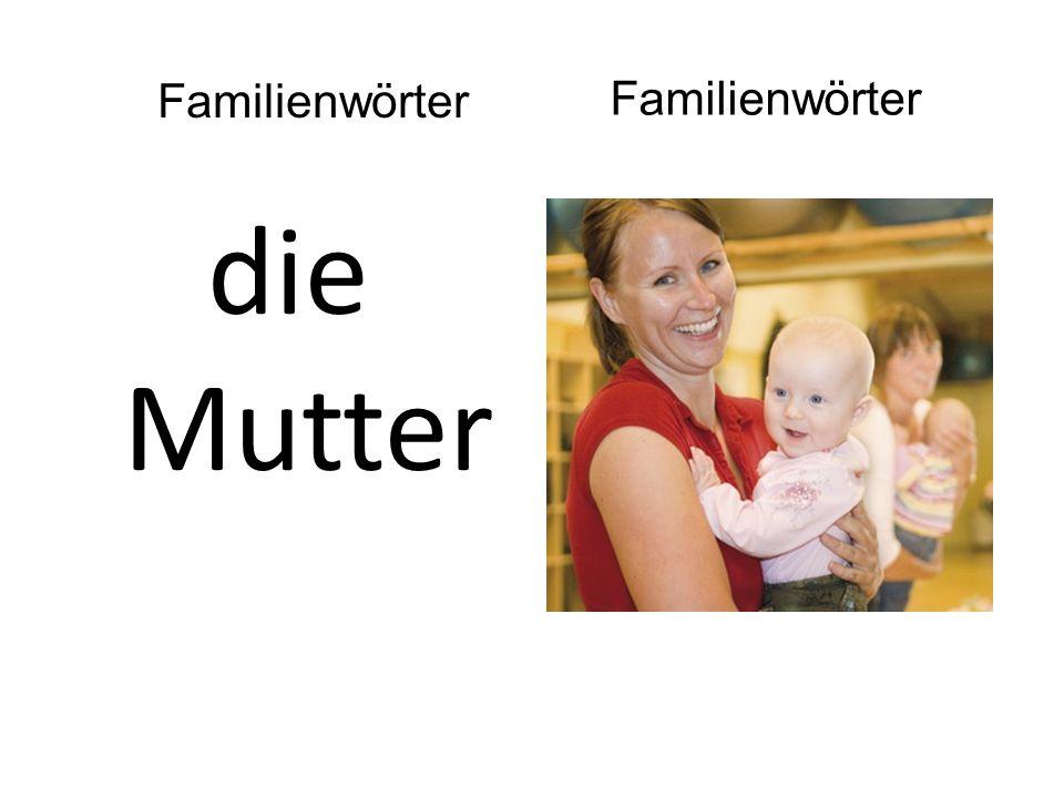 die Mutter Familienwörter