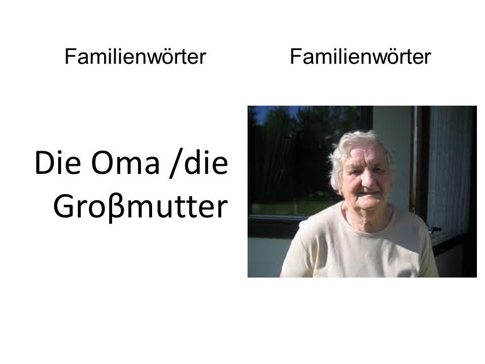 Die Oma /die Groβmutter Familienwörter