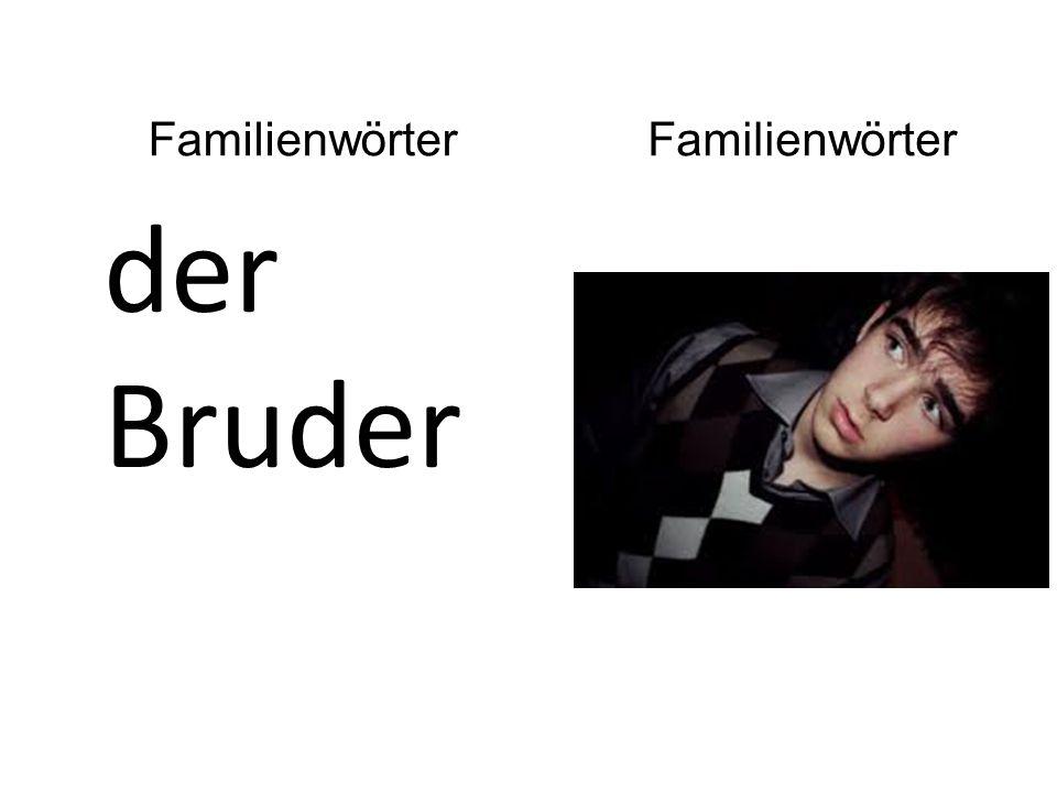 der Bruder Familienwörter