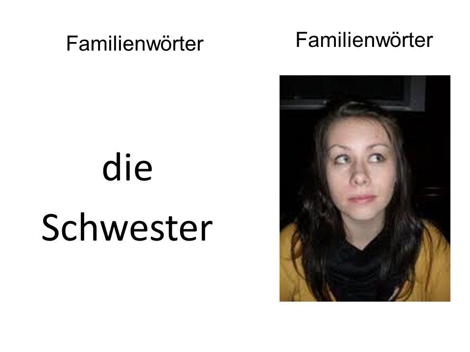 die Schwester Familienwörter