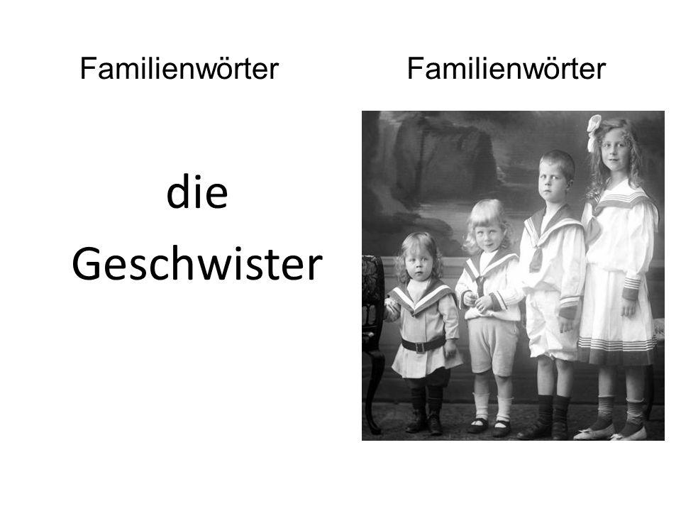 die Geschwister Familienwörter