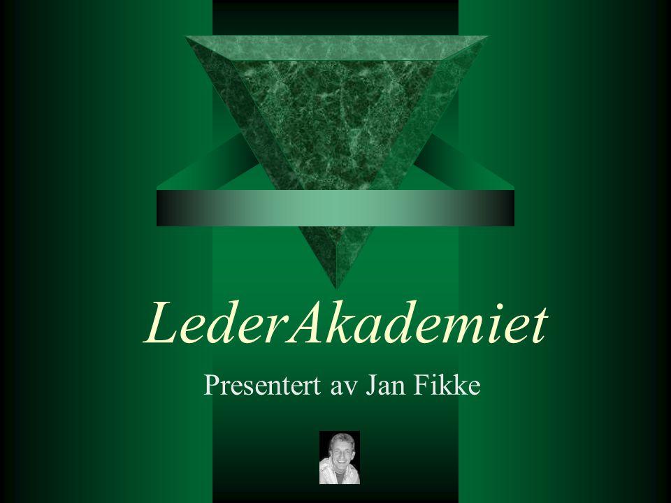 LederAkademiet Presentert av Jan Fikke