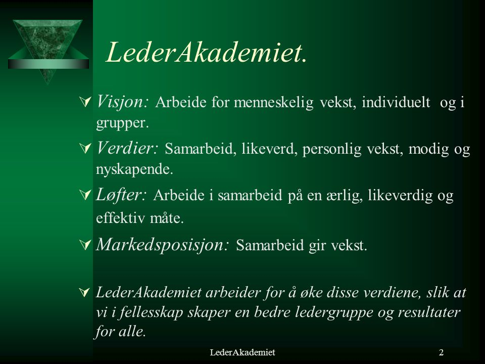 LederAkademiet2 LederAkademiet.  Visjon: Arbeide for menneskelig vekst, individuelt og i grupper.