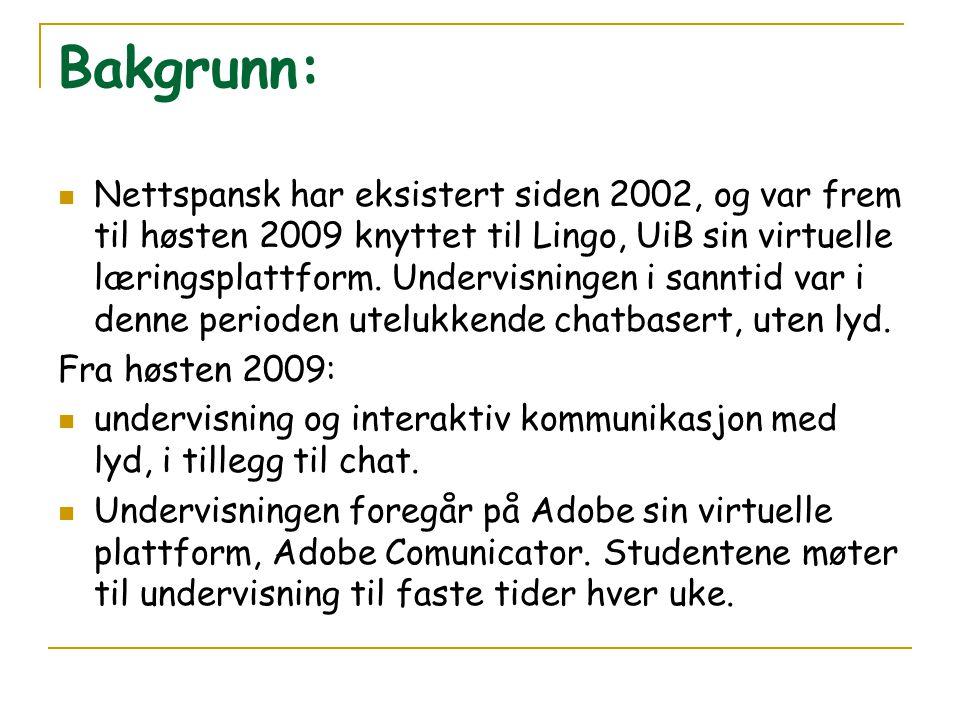 Bakgrunn: Nettspansk har eksistert siden 2002, og var frem til høsten 2009 knyttet til Lingo, UiB sin virtuelle læringsplattform.