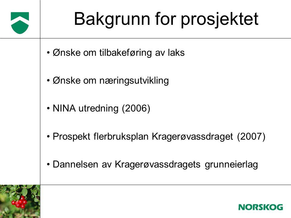 Bakgrunn for prosjektet Ønske om tilbakeføring av laks Ønske om næringsutvikling NINA utredning (2006) Prospekt flerbruksplan Kragerøvassdraget (2007) Dannelsen av Kragerøvassdragets grunneierlag