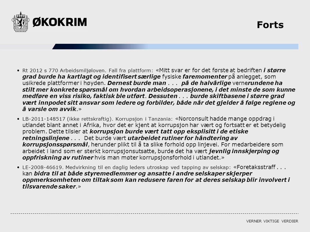 VERNER VIKTIGE VERDIER Forts Rt 2012 s 770 Arbeidsmiljøloven. Fall fra plattform: «Mitt svar er for det første at bedriften i større grad burde ha kar