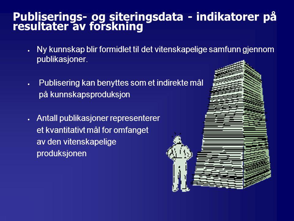 Bakgrunn  Bruk av publiserings- og siteringsdata for å vurdere forskningsproduksjon har blitt stadig mer vanlig internasjonalt.
