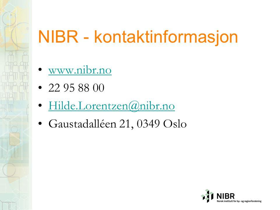 NIBR - kontaktinformasjon www.nibr.no 22 95 88 00 Hilde.Lorentzen@nibr.no Gaustadalléen 21, 0349 Oslo