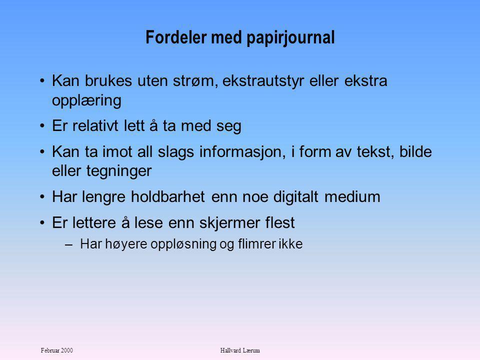 Februar 2000Hallvard Lærum Norske EPJ Docu-Live EPR –Siemens Nixdorf Information systems / Medakis –5 regionsykehus IMx –Telenor EDB Infomedica –4 sentralsykehus, m.fl.