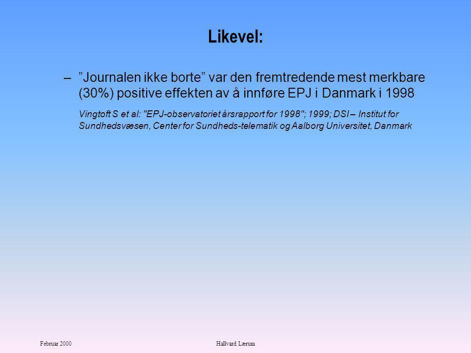 Februar 2000Hallvard Lærum Problem: Papirjournalen er borte.
