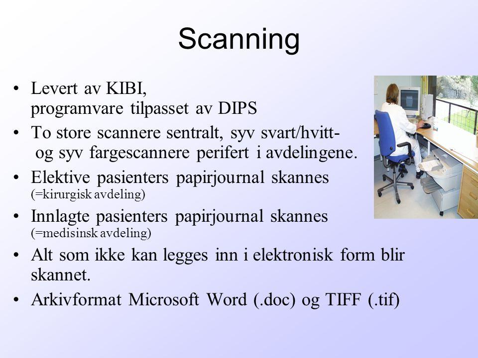 Scanning Levert av KIBI, programvare tilpasset av DIPS To store scannere sentralt, syv svart/hvitt- og syv fargescannere perifert i avdelingene.