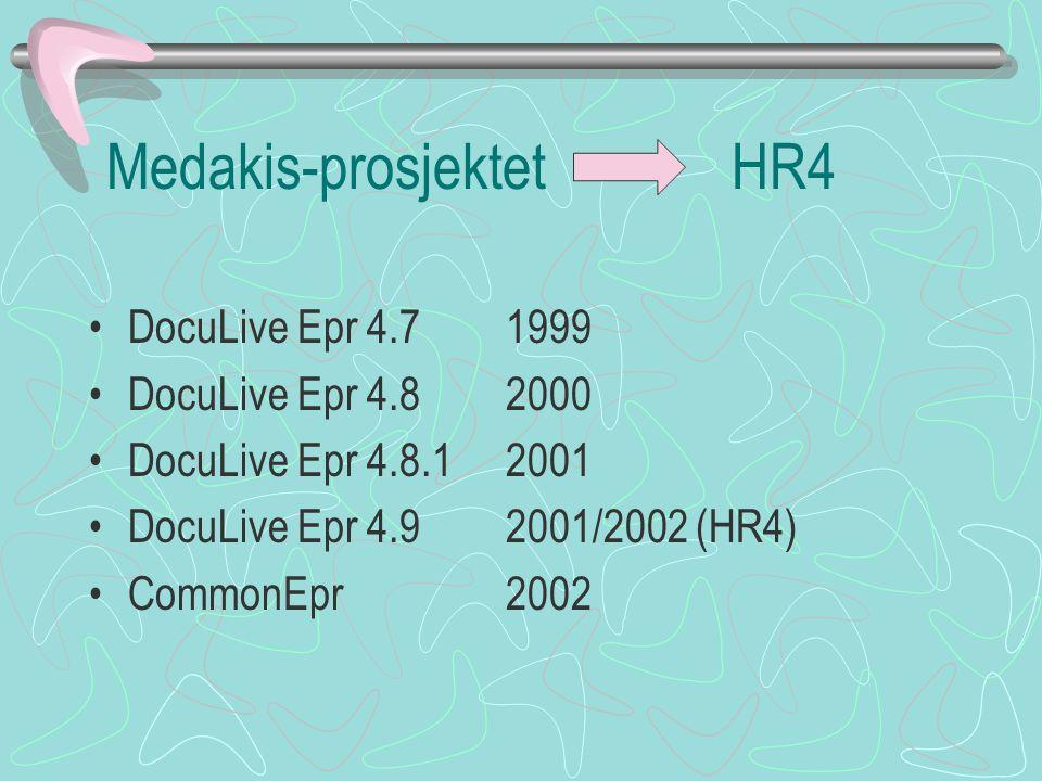 Medakis-prosjektetHR4 DocuLive Epr 4.7 1999 DocuLive Epr 4.8 2000 DocuLive Epr 4.8.1 2001 DocuLive Epr 4.9 2001/2002 (HR4) CommonEpr 2002