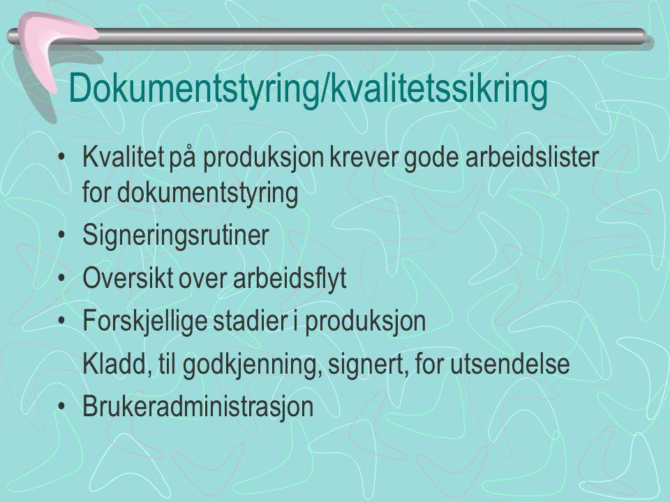 Dokumentstyring/kvalitetssikring Kvalitet på produksjon krever gode arbeidslister for dokumentstyring Signeringsrutiner Oversikt over arbeidsflyt Fors
