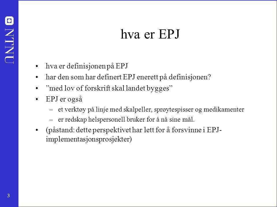 """3 hva er EPJ hva er definisjonen på EPJ har den som har definert EPJ enerett på definisjonen? """"med lov of forskrift skal landet bygges"""" EPJ er også –e"""