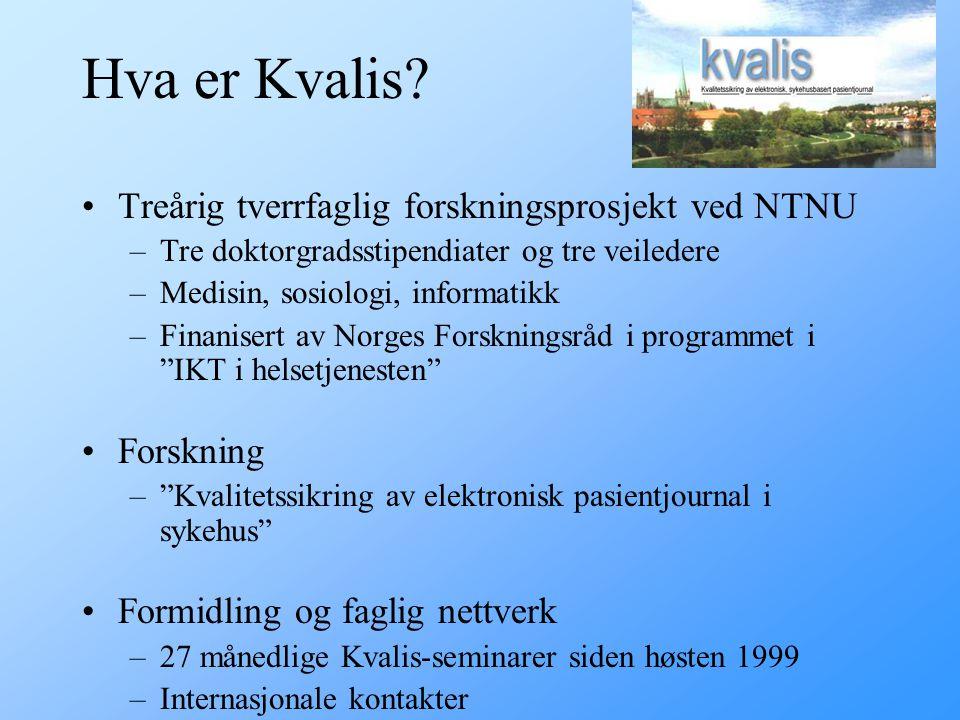 Introduksjon Hallvard Lærum Kvalis-prosjektet Det Medisinske Fakultet NTNU Det 3. Skandinaviske Universitetskurs i Medisinsk Informatikk Trondheim 2.-