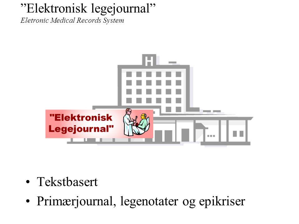 """Hva er en Elektronisk Pasientjournal? Pasientjournalen inneholder –""""helsepersonellets eller institusjonens fortløpende nedtegnelser av opplysninger om"""
