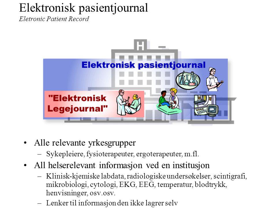 """""""Elektronisk legejournal"""" Eletronic Medical Records System Tekstbasert Primærjournal, legenotater og epikriser"""