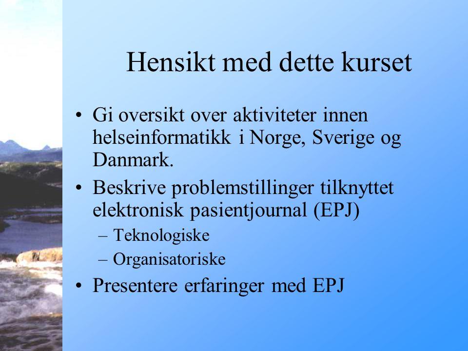 """Hva er SUMIT? Utgangspunkt: Ukeskurs om helseinformatikk orientert rundt nasjonsvise oversiktsforelesninger –Aalborg Universitet 2000: """"Skandinavisk L"""