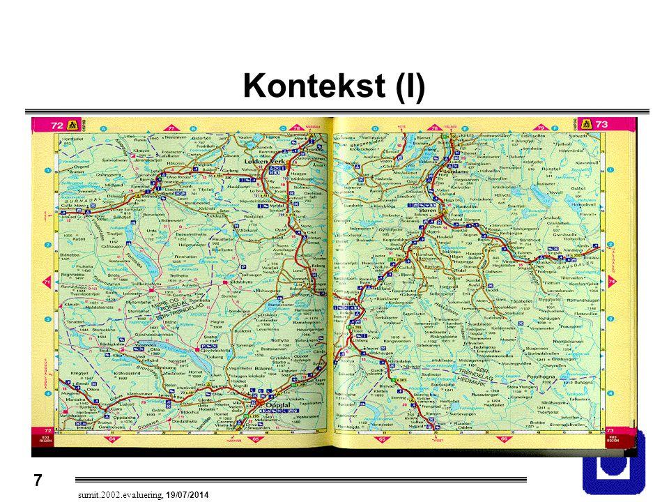 8 sumit.2002.evaluering, 19/07/2014 Kontekst (II) MTiOToF 8 - 9 9 - 10 10 - 11 11 - 12 12 - 13
