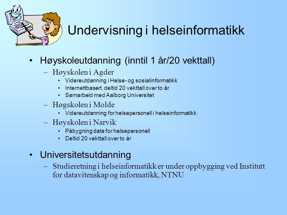 Forskning og utvikling Frittstående kompetansesentra og forskningsinstitusjoner –KITH - Kompetansesenteret for IT i Helsesektoren, Trondheim (www.kith.no) –Nasjonalt Senter for Telemedisin i Tromsø (www.telemed.no) –Nasjonalt kompetansesenter for helsetjenestens kommunikasjonsberedskap (www.kokom.no) –Sintef UNIMED (www.sintef.no) NTNU –Institutt for datavitenskap og informatikk, Inst.