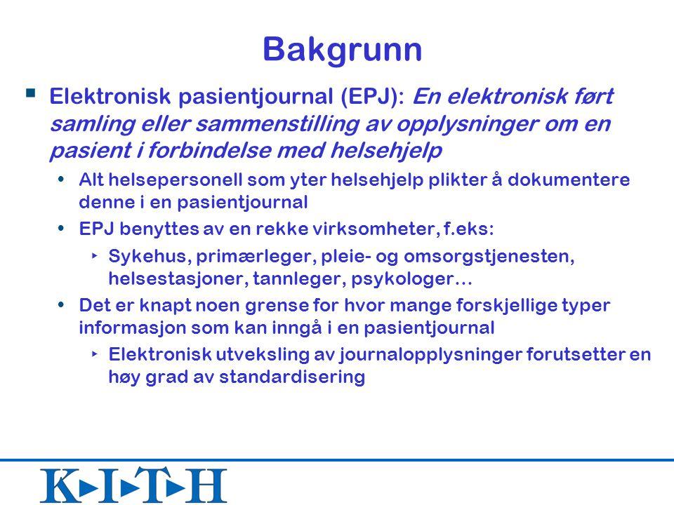 Bakgrunn  Elektronisk pasientjournal (EPJ): En elektronisk ført samling eller sammenstilling av opplysninger om en pasient i forbindelse med helsehje