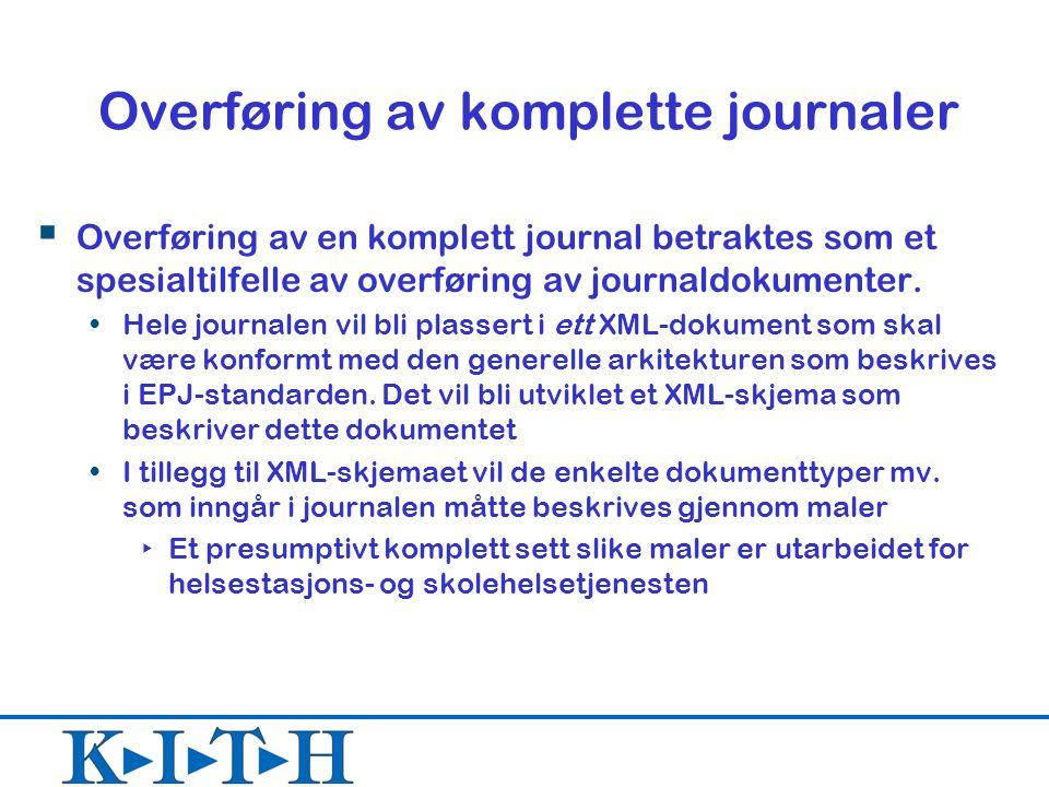 Overføring av komplette journaler  Overføring av en komplett journal betraktes som et spesialtilfelle av overføring av journaldokumenter. Hele journa