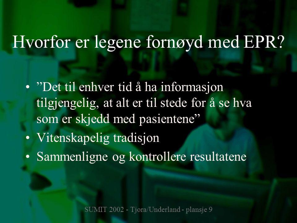 """SUMIT 2002 - Tjora/Underland - plansje 9 Hvorfor er legene fornøyd med EPR? """"Det til enhver tid å ha informasjon tilgjengelig, at alt er til stede for"""