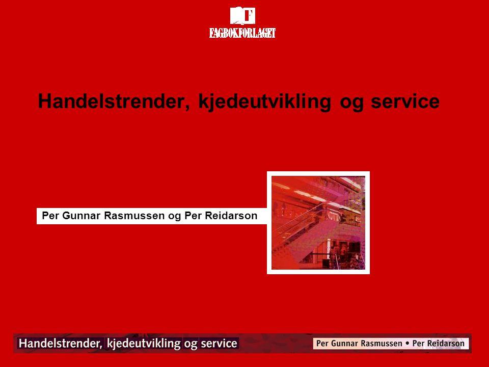 Per Gunnar Rasmussen og Per Reidarson Handelstrender, kjedeutvikling og service