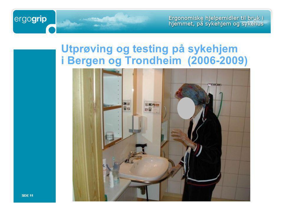 SIDE 11 Utprøving og testing på sykehjem i Bergen og Trondheim (2006-2009)