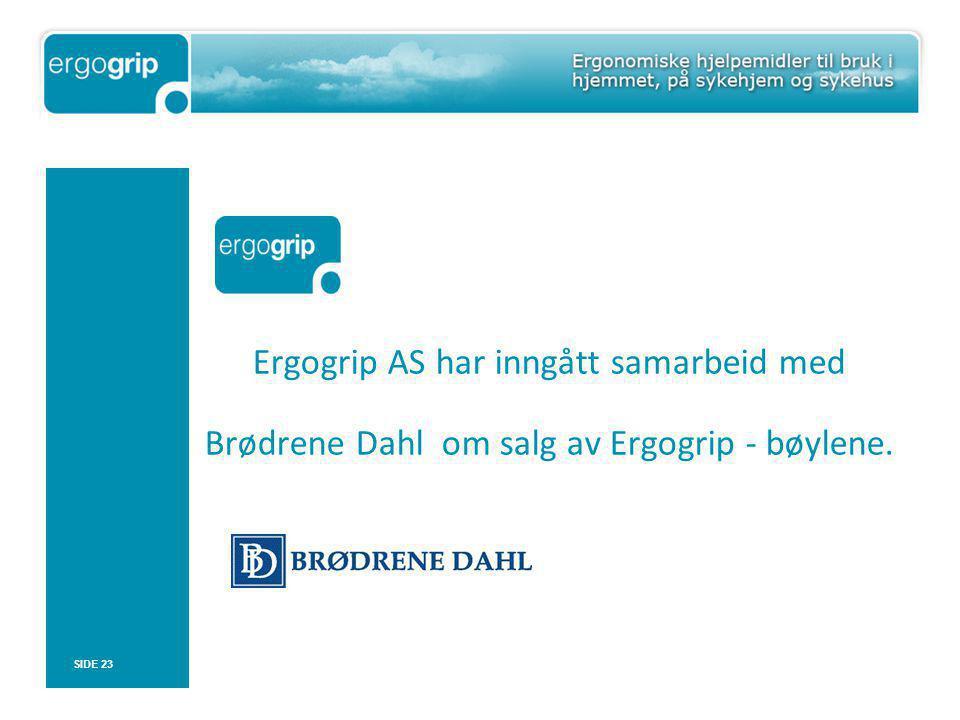 Ergogrip AS har inngått samarbeid med Brødrene Dahl om salg av Ergogrip - bøylene. SIDE 23