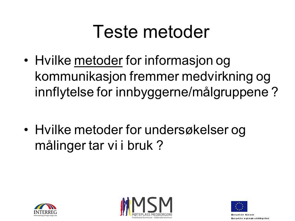 Teste metoder Hvilke metoder for informasjon og kommunikasjon fremmer medvirkning og innflytelse for innbyggerne/målgruppene ? Hvilke metoder for unde