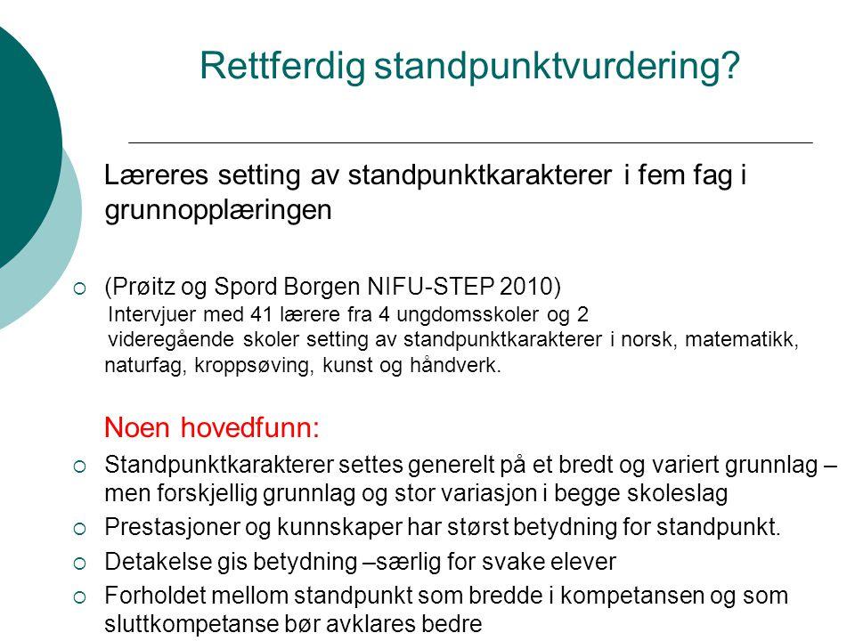 Rettferdig standpunktvurdering? Læreres setting av standpunktkarakterer i fem fag i grunnopplæringen  (Prøitz og Spord Borgen NIFU-STEP 2010) Intervj
