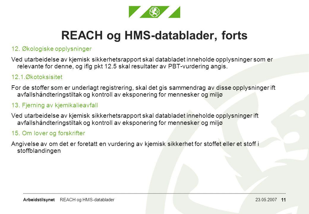 Arbeidstilsynet23.05.2007REACH og HMS-datablader 11 REACH og HMS-datablader, forts 12.