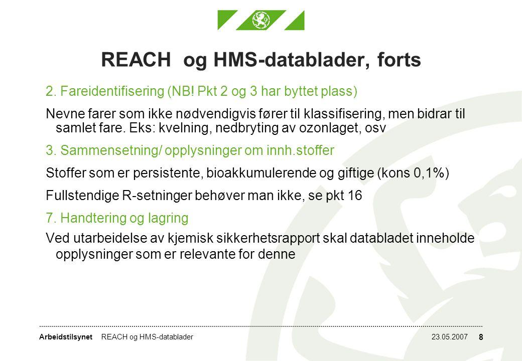 Arbeidstilsynet23.05.2007REACH og HMS-datablader 8 REACH og HMS-datablader, forts 2.