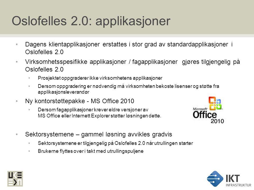 Oslofelles 2.0: konsekvenser Løsningene i Oslofelles 1.0 - støtter de kravene til sikkerhet i Oslofelles 2.0.