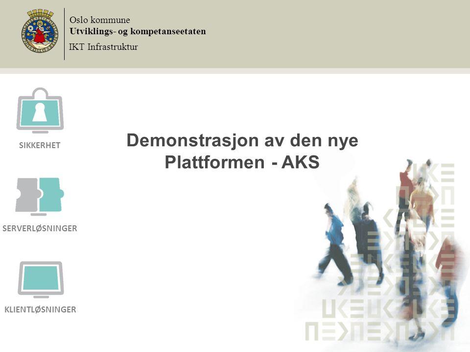 Ny plattform - AKS Citrix, tynn klient, Oslo kommune terminalserver,…kjært(?) barn har mange navn… Vi kaller det AKS – Applikasjoner, Kontorstøtte og Systemer Dere kan ta AKS i bruk etter dagens møte, her kommer en kort demo
