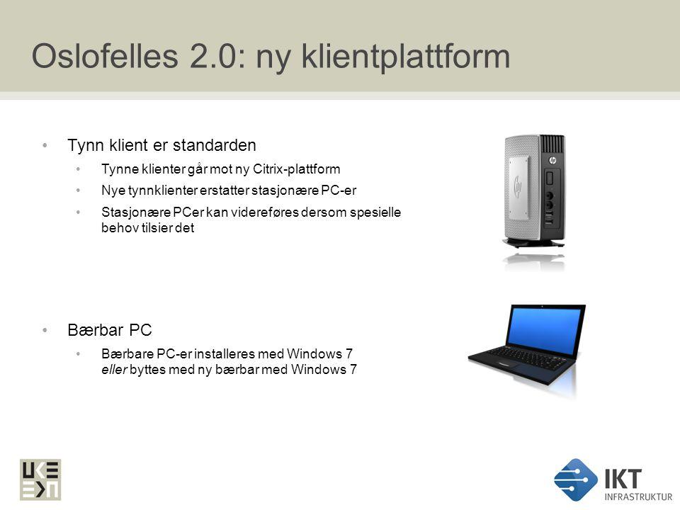 Oslofelles 2.0: ny sikkerhetsmodell Ett klientnett – «intern sone» og «sikker sone» finnes ikke lenger ute hos brukerne Brukerne kjører «interne» og «sikre» applikasjoner fra samme arbeidsflate Kun kryptert samband fra klient til datasenter