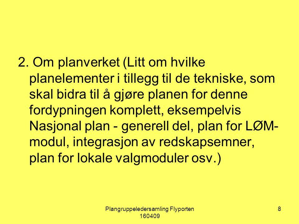 Plangruppeledersamling Flyporten 160409 8 2.