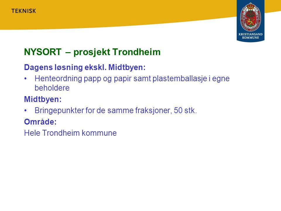 NYSORT – prosjekt Trondheim Dagens løsning ekskl. Midtbyen: Henteordning papp og papir samt plastemballasje i egne beholdere Midtbyen: Bringepunkter f
