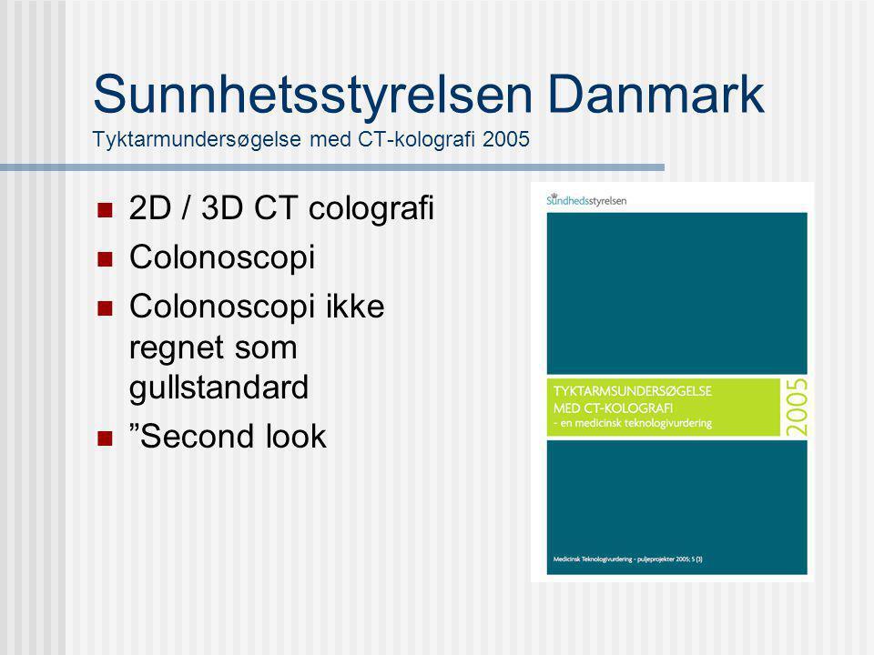 """Sunnhetsstyrelsen Danmark Tyktarmundersøgelse med CT-kolografi 2005 2D / 3D CT colografi Colonoscopi Colonoscopi ikke regnet som gullstandard """"Second"""